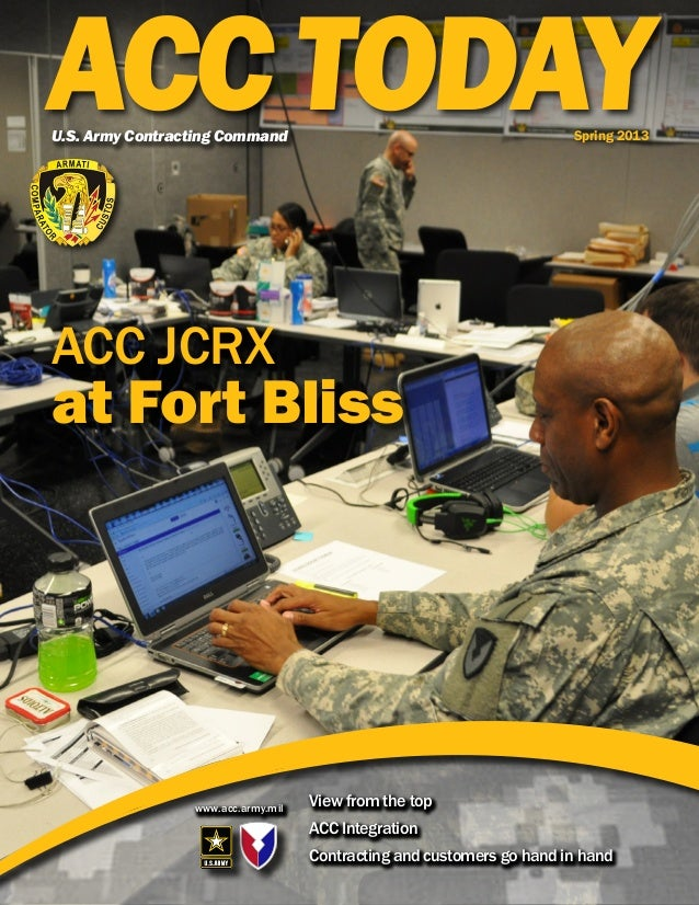 ACC TODAYU.S. Army Contracting Command                                          Spring 2013ACC JCRXat Fort Bliss          ...
