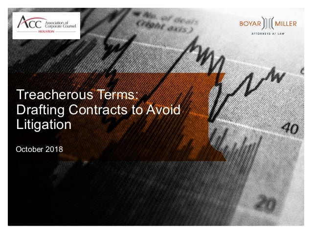 October 2018 Treacherous Terms: Drafting Contracts to Avoid Litigation