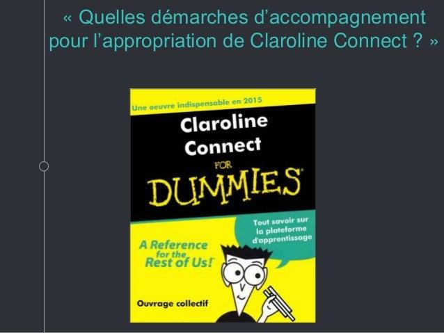« Quelles démarches d'accompagnement pour l'appropriation de Claroline Connect ? »