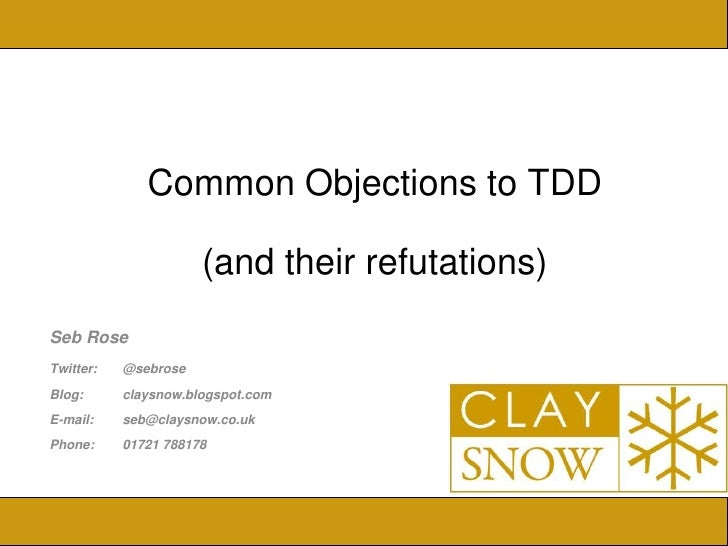 IBM Software Group              Common Objections to TDD                      (and their refutations)Seb RoseTwitter:   @s...
