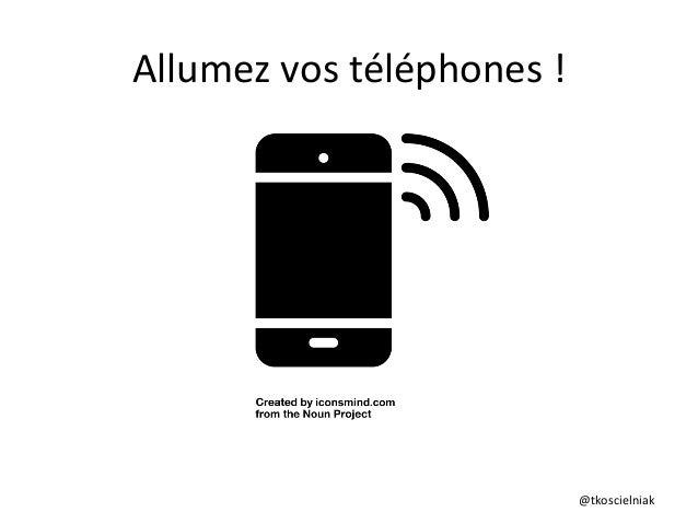 @tkoscielniak   Allumez  vos  téléphones  !