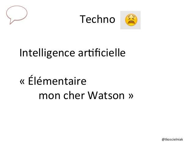 @tkoscielniak   Techno                             Intelligence  ar6ficielle      «  ...