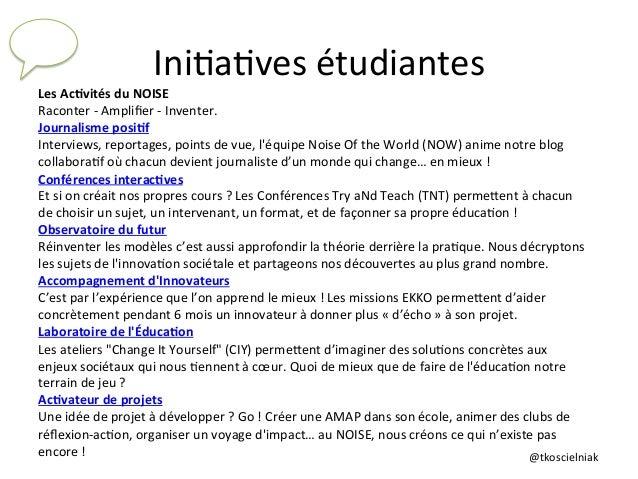 @tkoscielniak   Ini6a6ves  étudiantes   Les  Ac'vités  du  NOISE   Raconter  -‐  Amplifier  -‐  Inv...