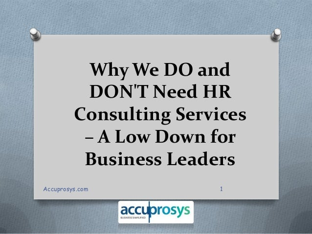 Why We DO and DON'T Need HR Consulting Services – A Low Down for Business Leaders 1Accuprosys.com