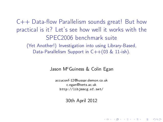 C++ Data-flow Parallelism sounds great! But howpractical is it? Let's see how well it works with the             SPEC2006 b...