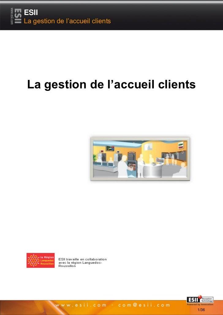 ESIILa gestion de l'accueil clients La gestion de l'accueil clients       11                         Page 1/36            ...