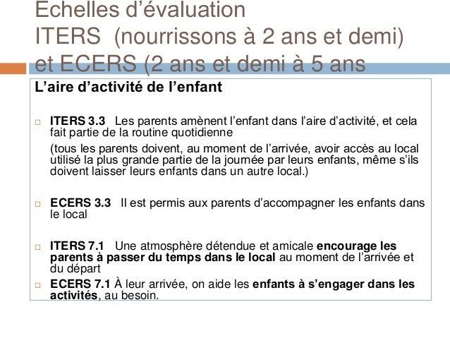Échelles d'évaluationITERS (nourrissons à 2 ans et demi)et ECERS (2 ans et demi à 5 ansL'aire d'activité de l'enfant ITER...