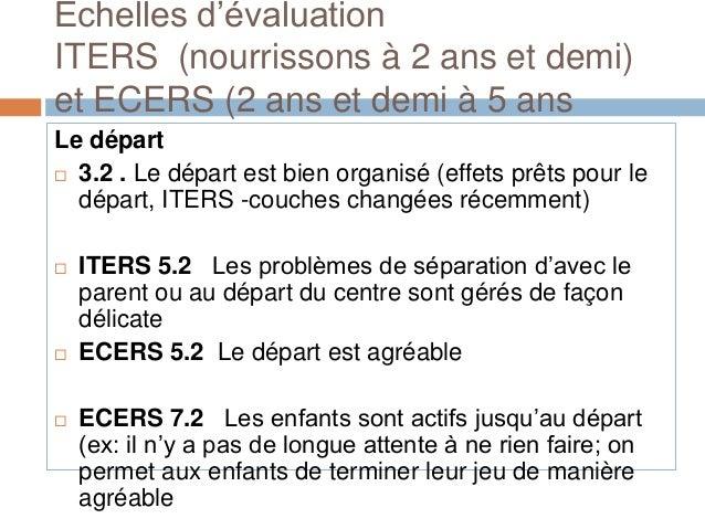 Échelles d'évaluationITERS (nourrissons à 2 ans et demi)et ECERS (2 ans et demi à 5 ansLe départ 3.2 . Le départ est bien...