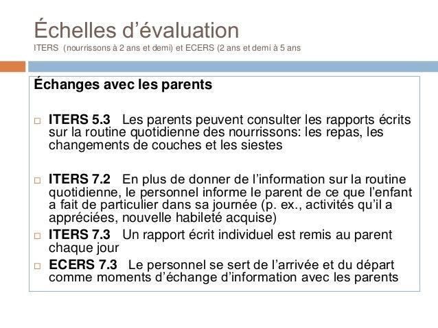 Échelles d'évaluationITERS (nourrissons à 2 ans et demi) et ECERS (2 ans et demi à 5 ansÉchanges avec les parents ITERS 5...