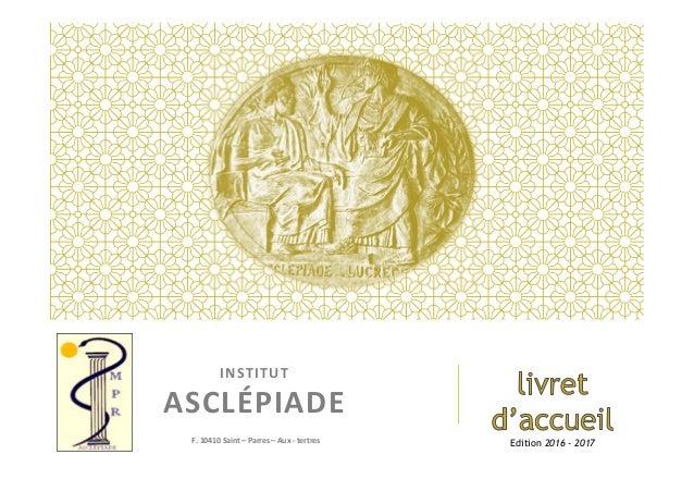INSTITUT ASCLÉPIADE Edition 2016 - 2017F. 10410 Saint – Parres – Aux - tertres