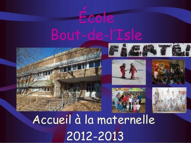 ÉcoleBout-de-l'IsleAccueil à la maternelle2012-2013