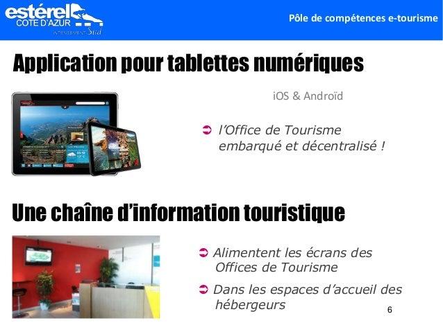 Pôle de compétences e-tourisme iOS & Androïd Application pour tablettes numériques  l'Office de Tourisme embarqué et déce...