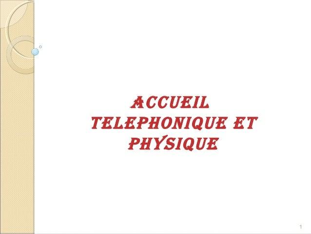 Accueil TelePHONiQue eT PHysiQue 1
