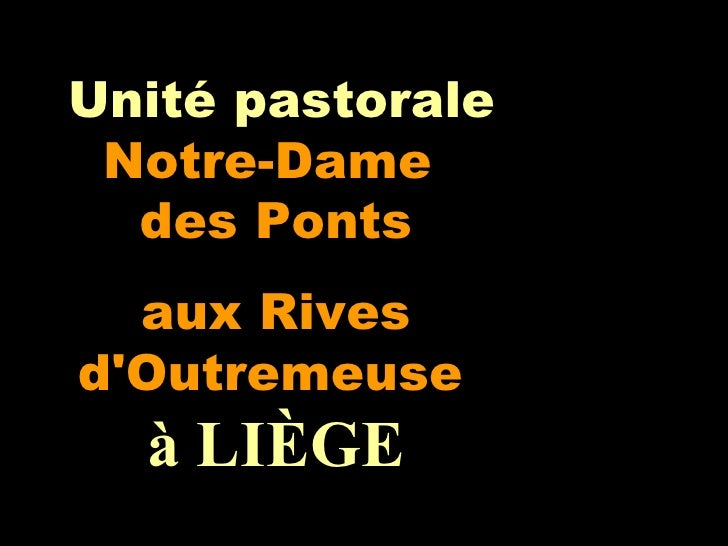 Unité pastorale Notre-Dame  des Ponts aux Rives d'Outremeuse   à LIÈGE
