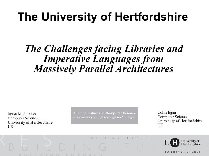 The University of Hertfordshire            The Challenges facing Libraries and               Imperative Languages from    ...