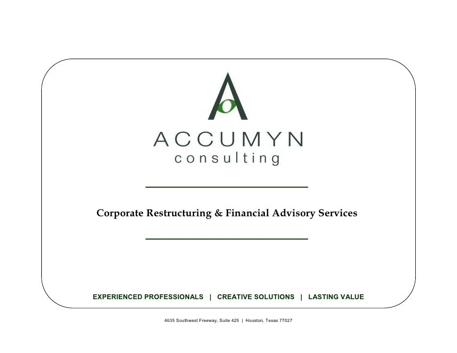 Corporate Restructuring & Financial Advisory Services     EXPERIENCED PROFESSIONALS | CREATIVE SOLUTIONS | LASTING VALUE  ...
