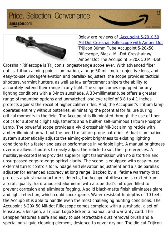 Below are reviews of Accupoint 5-20 X 50                                         Mil-Dot Crosshair Riflescope with Amber D...