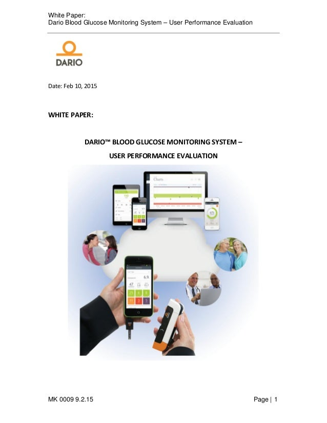 White Paper: Dario Blood Glucose Monitoring System – User Performance Evaluation MK 0009 9.2.15 Page   1 Date: Feb 10, 201...