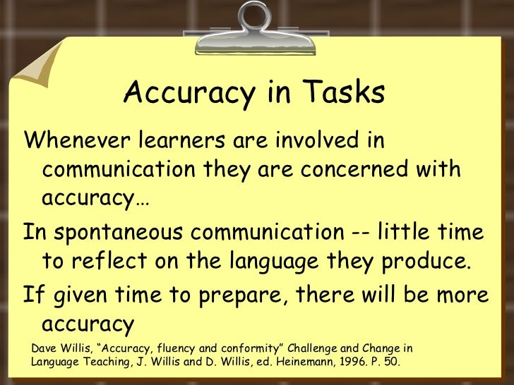 the importance of fluency and accuracy in language learning essay Also thanks for every effort that has been made by my uncle mr ghalib al-bir thanks to all members of the english department in al-rustaq applied sciences college, who answered the questionnaire abstract: this research is about the importance of fluency and accuracy in language learning either as a second or a foreign language.