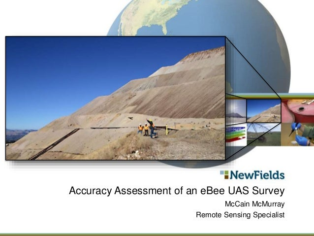 Accuracy Assessment of an eBee UAS Survey McCain McMurray Remote Sensing Specialist