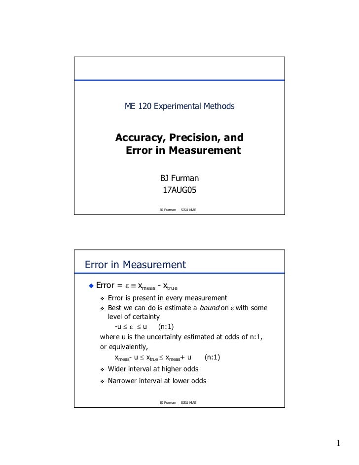 ME 120 Experimental Methods       Accuracy, Precision, and         Error in Measurement                     BJ Furman     ...