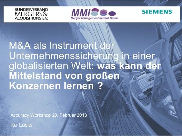 M&A als Instrument derUnternehmenssicherung in einerglobalisierten Welt: was kann derMittelstand von großenKonzernen lerne...