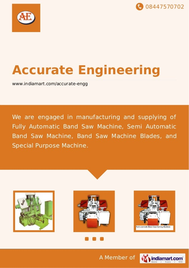 08447570702 A Member of Accurate Engineering www.indiamart.com/accurate-engg We are engaged in manufacturing and supplying...