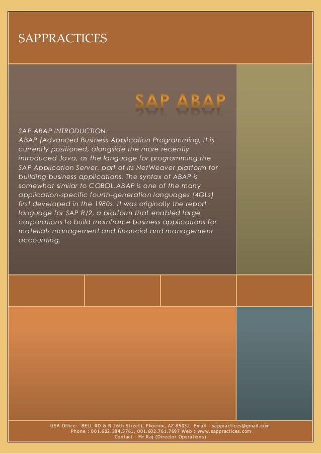 SAPPRACTICESSAP ABAP INTRODUCTION:ABAP (Advanced Business Application Programming, It iscurrently positioned, alongside th...