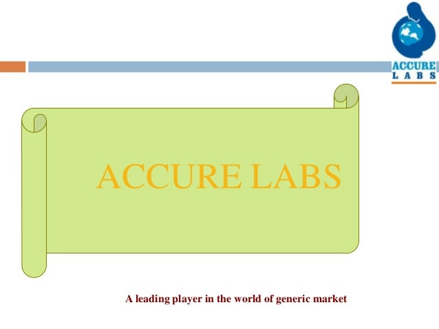 ACCURE LABS A leading player in the world of generic market