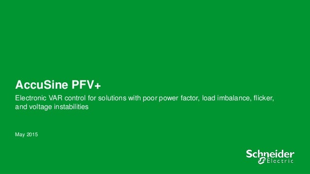 1 AccuSine PFV+ Electronic VAR control for solutions with poor power factor, load imbalance, flicker, and voltage instabil...