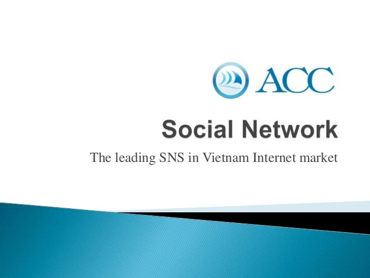 Social Network<br />The leading SNS in Vietnam Internet market<br />