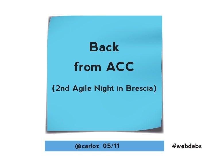 Back     from ACC(2nd Agile Night in Brescia)      @carloz 05/11            #webdebs