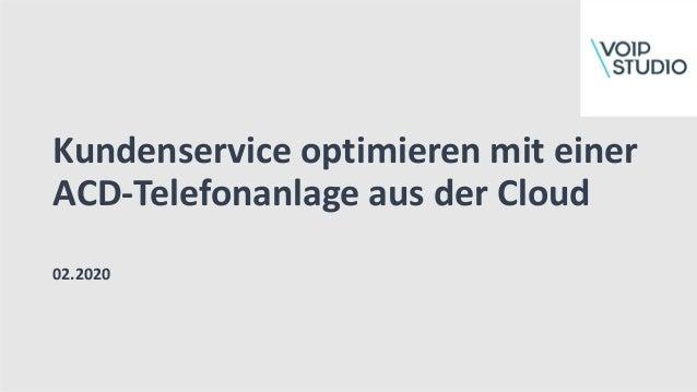 Kundenservice optimieren mit einer ACD-Telefonanlage aus der Cloud 02.2020