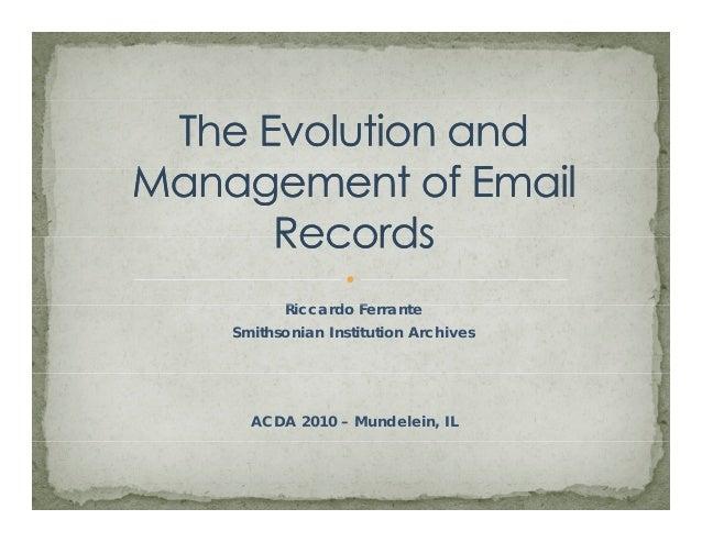 Ri d F tRiccardo Ferrante Smithsonian Institution Archives ACDA 2010 – Mundelein, IL