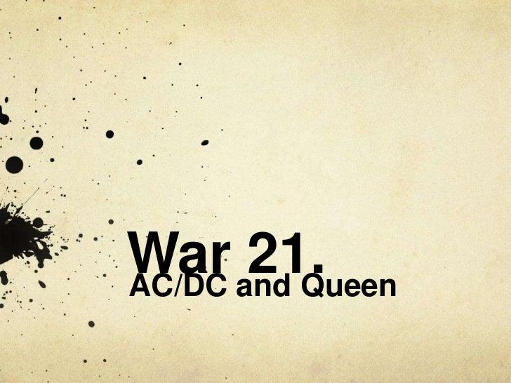 War and QueenAC/DC      21.