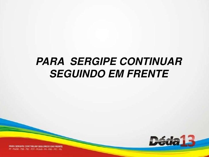 PARA  SERGIPE CONTINUAR SEGUINDO EM FRENTE<br />