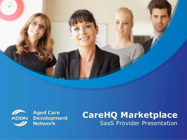 CareHQ Marketplace SasS Provider Presentation