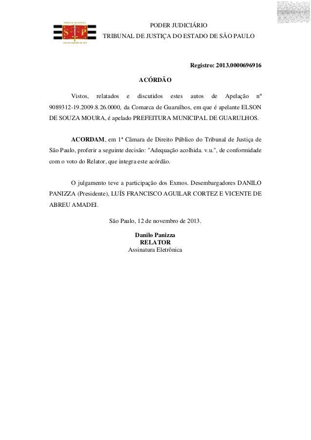 PODER JUDICIÁRIO TRIBUNAL DE JUSTIÇA DO ESTADO DE SÃO PAULO  Registro: 2013.0000696916 ACÓRDÃO Vistos,  relatados  e  disc...