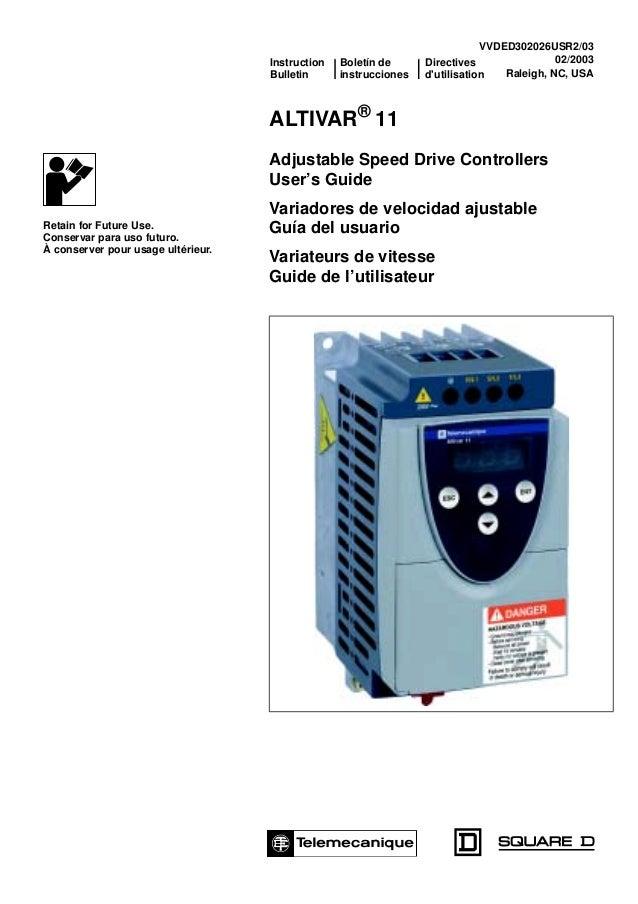 ALTIVAR® 11 Adjustable Speed Drive Controllers User's Guide Variadores de velocidad ajustable Guía del usuario Variateurs ...