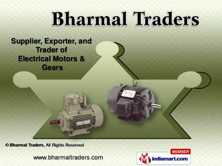 Supplier, Exporter, and      Trader of Electrical Motors &         Gears