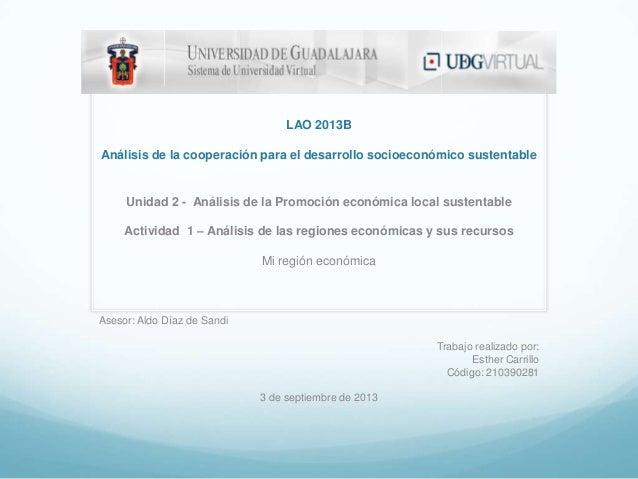 LAO 2013B Análisis de la cooperación para el desarrollo socioeconómico sustentable Unidad 2 - Análisis de la Promoción eco...