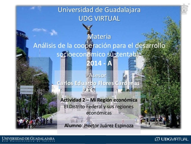 Universidad de Guadalajara UDG VIRTUAL Materia Análisis de la cooperación para el desarrollo socioeconómico sustentable 20...