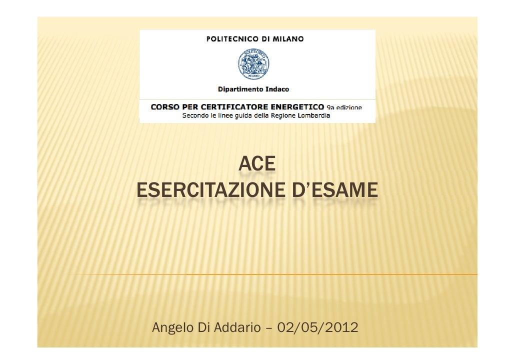 ACEESERCITAZIONE D'ESAME Angelo Di Addario – 02/05/2012
