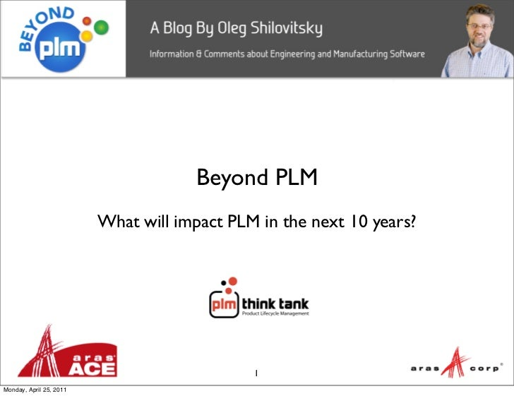 Beyond PLM                         What will impact PLM in the next 10 years?                                             ...