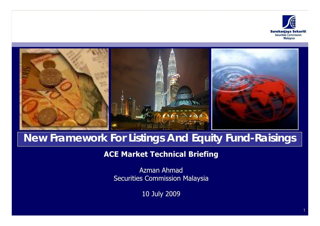 New Framework For Listings And Equity Fund-Raisings                ACE Market Technical Briefing                          ...