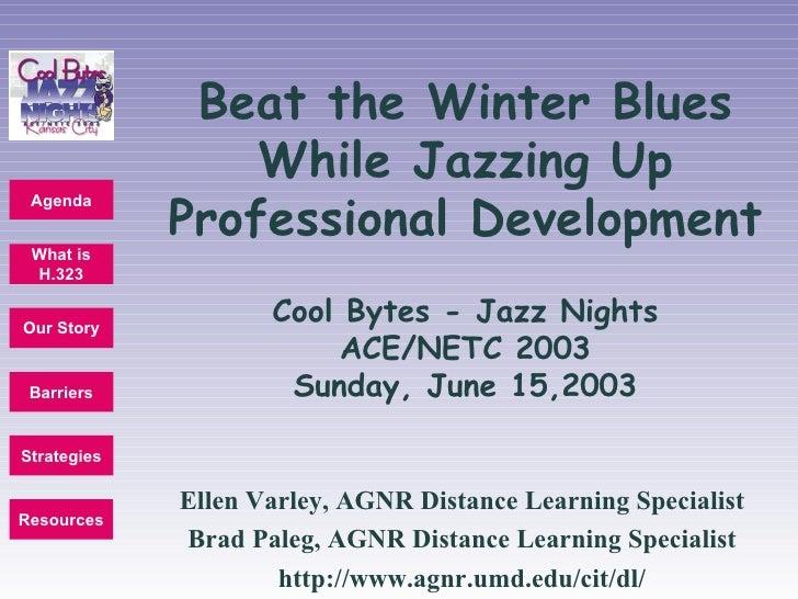 Cool Bytes - Jazz Nights ACE/NETC 2003 Sunday, June 15,2003 Ellen Varley, AGNR Distance Learning Specialist Brad Paleg, AG...
