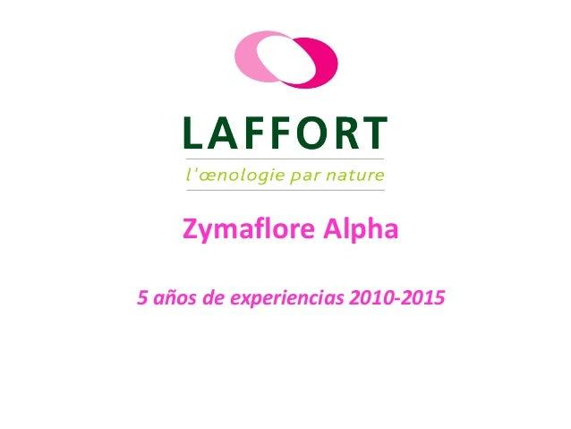 Zymaflore Alpha 5 años de experiencias 2010-2015