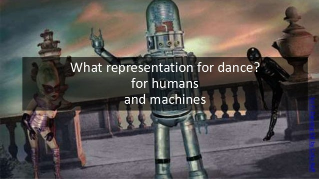 Why do we need knowledge representation for dance? Three reasons