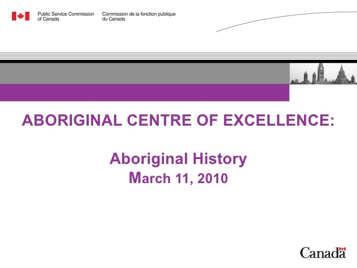 ABORIGINAL CENTRE OF EXCELLENCE: Aboriginal History M arch 11, 2010