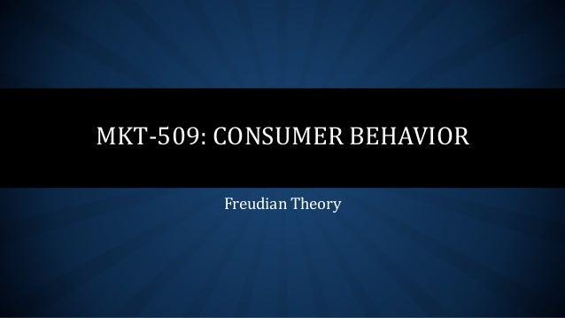 Freudian Theory MKT-509: CONSUMER BEHAVIOR